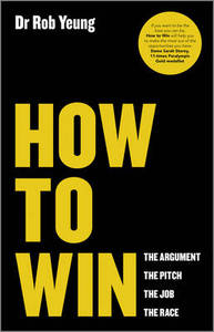 How To Win The Argument The Pitch The Job The Race