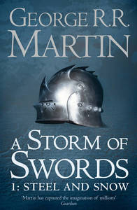 A Storm Of Swords Part 1 Steel And Snowa Song Of Ice And Fire Book 3