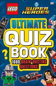 Lego Dc Comics Super Heroes Ultimate Quiz Book 1000 Brain Busting Questions