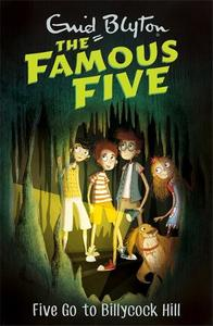 Famous Five: Five Go to Billycock Hill: Book 16