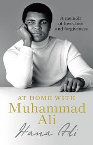 At Home with Muhammad Ali A Personal Memoir