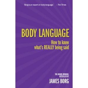 Body Language 3rd edn: How to know what's REALLY being said