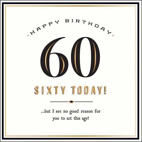 Sixty Today Act This Age New