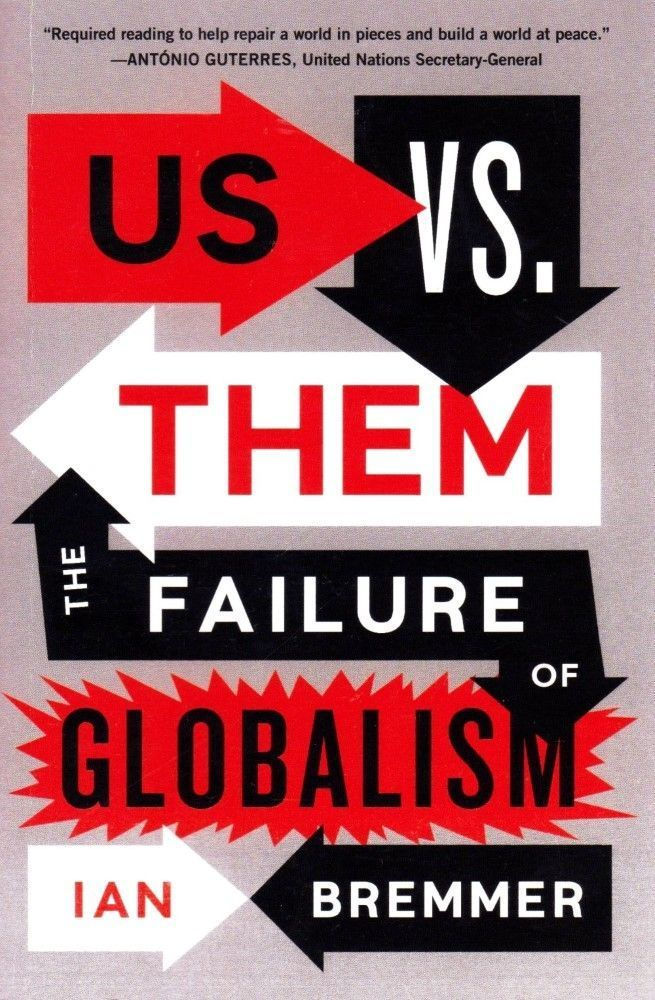 Us Vs. Them The Failure Of Globalism