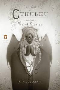 The Call Of Cthulhu And Other Weird Stories (Penguin Classics Deluxe Edition)