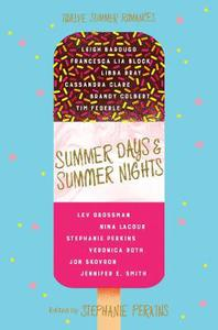 Summer Days and Summer Nights: Twelve Summer Romances