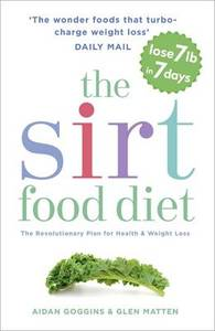 The Sirt Food Diet: The Revolutionary Plan for Health and Weight Loss