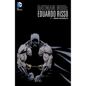 Batman Noir Eduardo Risso The Deluxe Edition