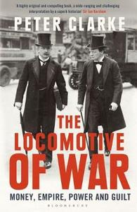 The Locomotive Of War: Money Empire Power and Guilt