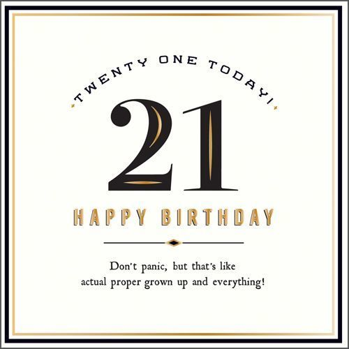 Twenty One Today Proper Grown Up New