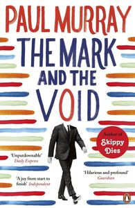 The Mark And The Void Paul Murray Penguin Books