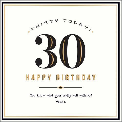 Thirty Today What Goes Well With 30? Vodka New