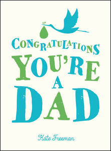 Congratulations You're A Dad