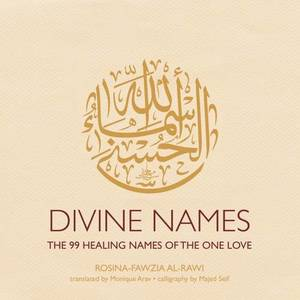 Divine Names: The 99 Healing Names Of The One Love