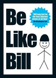 Be Like Bill: The Internet's Smartest Sensation