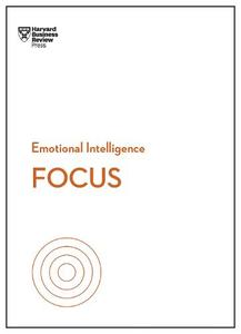 Focus (Hbr Emotional Intelligence Series)