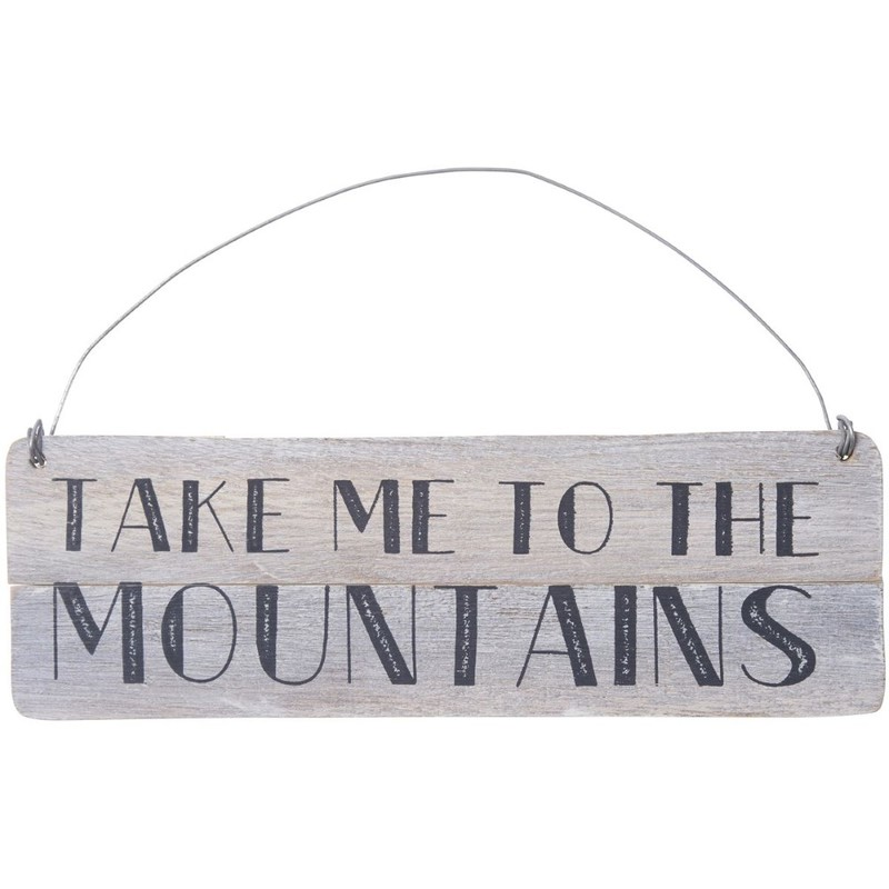Take me to the mountains sign