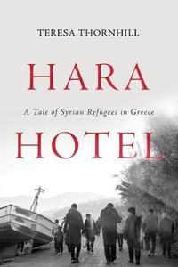 Hara Hotel: A Tale Of Syrian Refugees In Greece