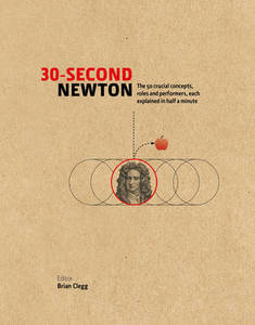 30-Second Newton: The 50 Crucial Concepts and Roles