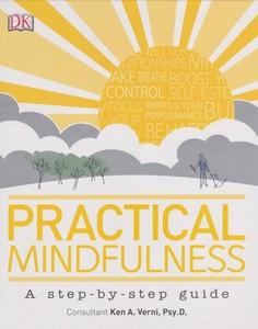 Practical Mindfulness: A Step-By-Step Guide