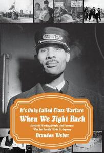 Class War Usa: Dispatches From Workers' Struggles In American History