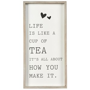 Framed life is like a cup of tea sign